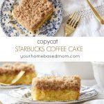 Copycat Starbucks Coffee Cake