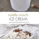 Nutella Crunch Ice Cream