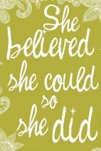 A Thought}She believed she could….