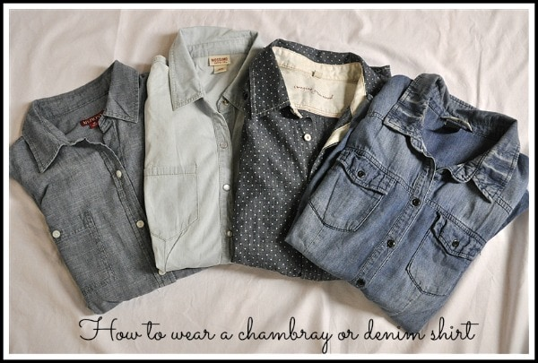 how-to-wear-a-chambray-shirt