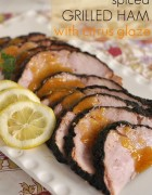 Spiced Grilled Ham with Citrus Glaze www.yourhomebasedmom.com