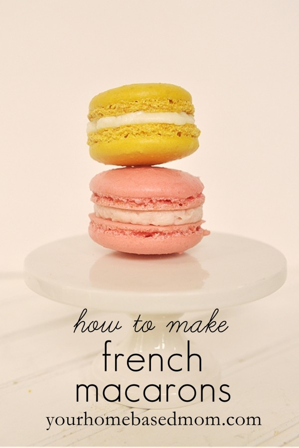How To Make Macarons Recipe From Your Homebased Mom
