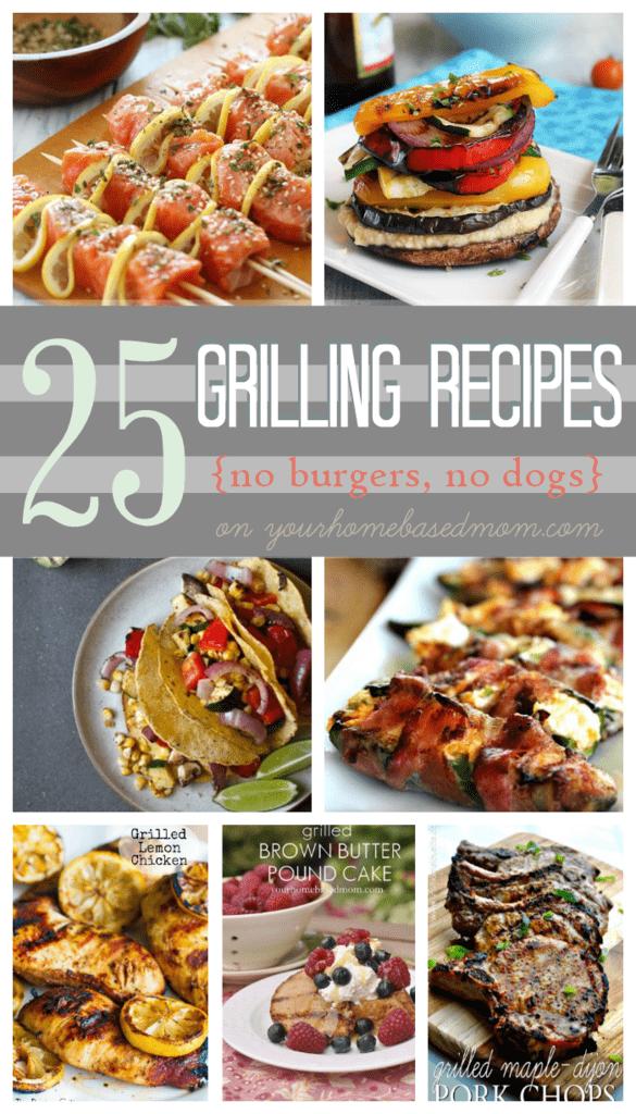 25 Grilling Recipes (no burgers, no dogs)