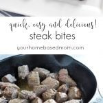 Steak Bites are quick, easy and delicious