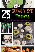 25 Googly Eye Treats on Your Homebased Mom