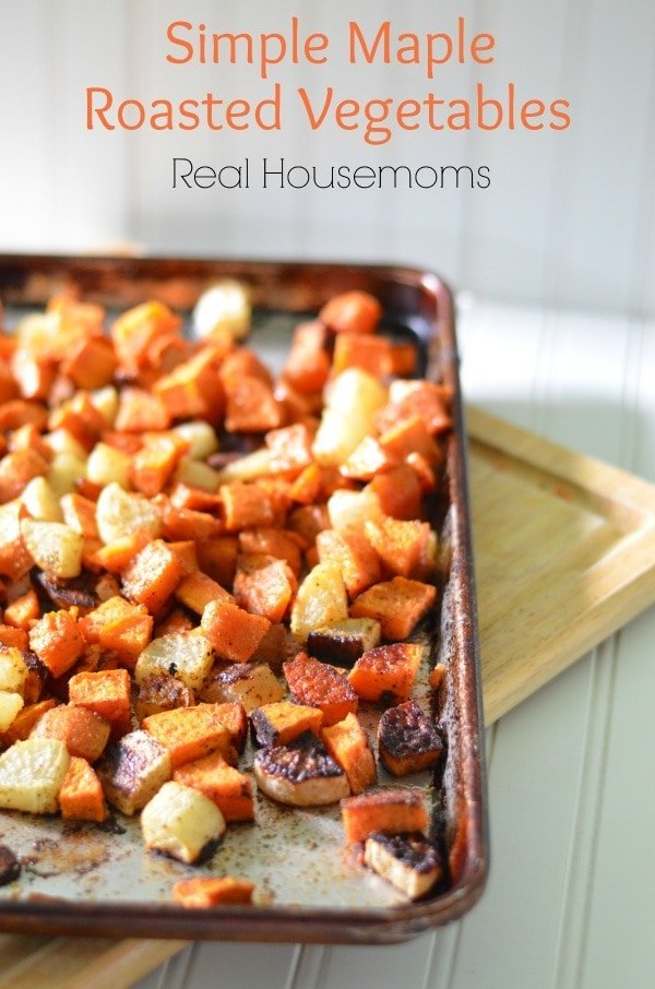 SIMPLE MAPLE ROASTED VEGETABLES