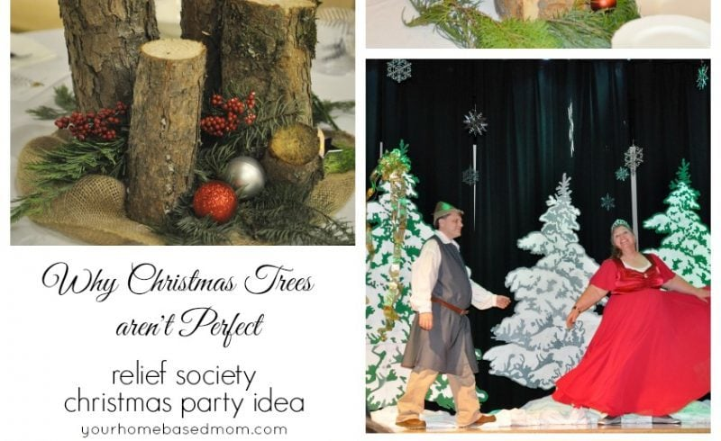 Why Christmas Trees Arent Perfect.Relief Society 2 2 Your Homebased Mom