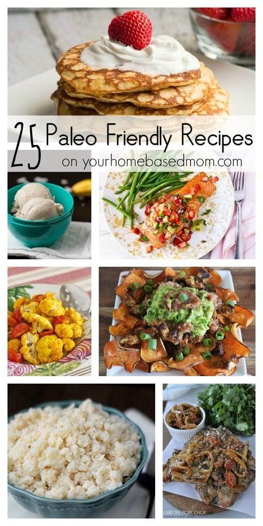 25 Paleo Friendly Recipes on Your Homebased Mom