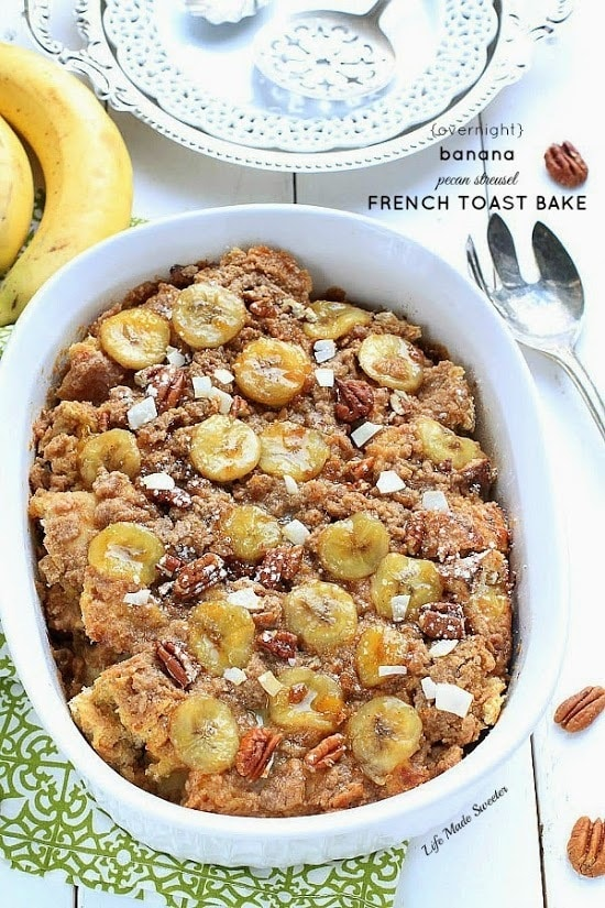Banana Pecan Streusel French Toast Bake