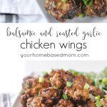 Balsamic and Roasted Garlic Chicken Wings @yourhomebasedmom.com