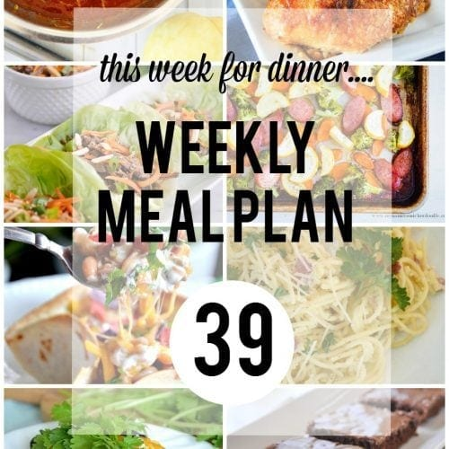 This Week for Dinner}Weekly Meal Plan #39