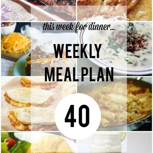 This Week for DInner}Weekly Meal Plan #40