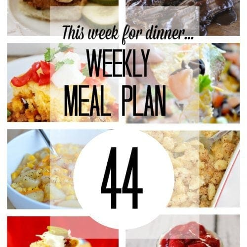 This week for dinner} Meal Plan 44