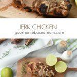 Jerk Chicken from Your Homebased Mom