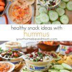 Healthy Snack Ideas with Hummus