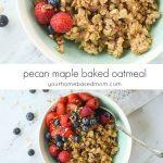 Pecan Maple Baked Oatmeal Recipe
